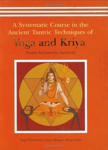 Yoga and Kriya: A Systematic Course in the Ancient Tantric Techniques (Swami Satyananda Saraswati)